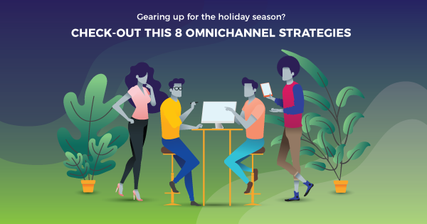 Omnichannel Strategy for Holiday Season